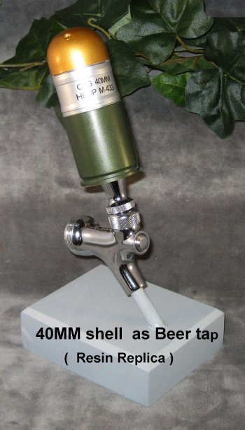 40MM grenade shell as beer tap