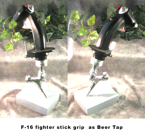 F-16 stick as Beer Tap Early style - Click Image to Close