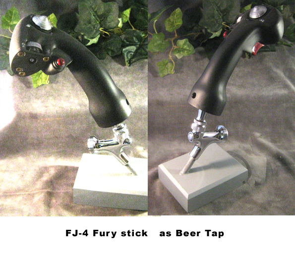 FJ-4 stick as Beer Tap - Click Image to Close