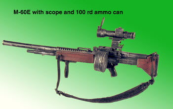 M-60 E With Mil Spec Scope and 100rd ammo can - Click Image to Close